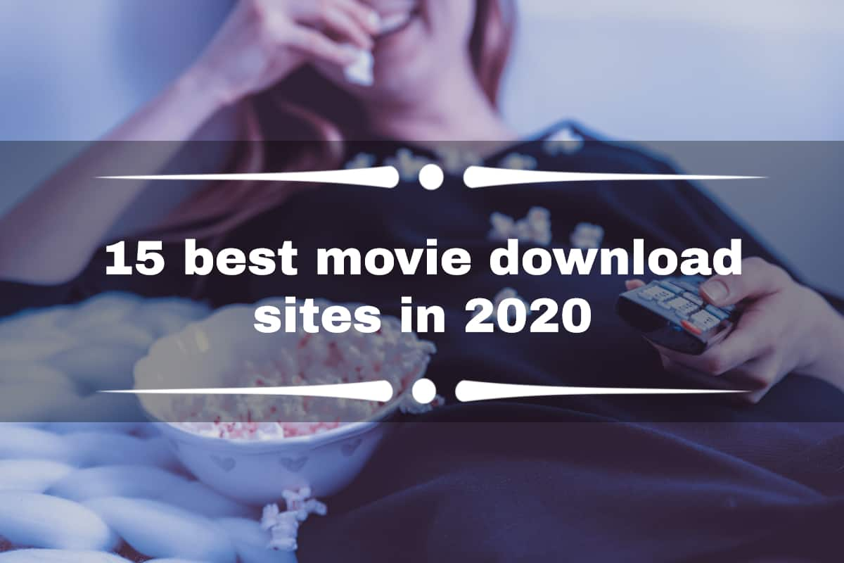 15 Best Movie Download Sites In 2020 That You Should Try Out