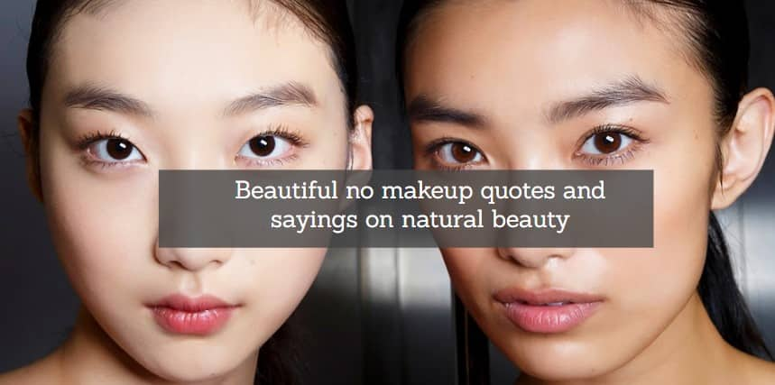 Beautiful no makeup quotes and sayings on natural beauty ...