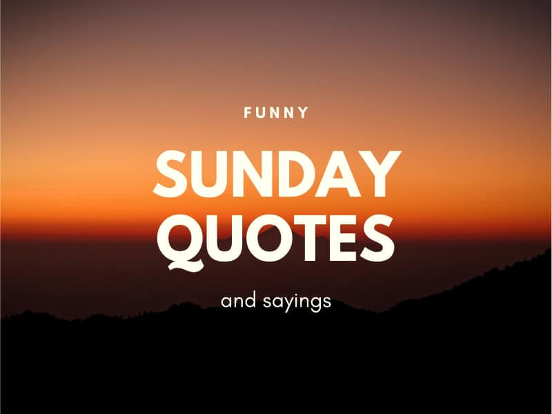 Funny Sunday Quotes And Sayings Tukocoke
