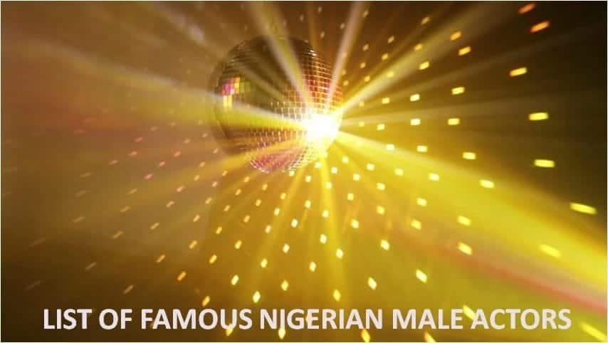 Nigerian male actors, Famous Nigerian male actors, List of Nigerian male actors