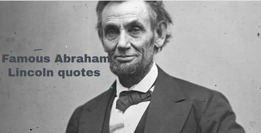 Abraham Lincoln quotes, quotes by Abraham Lincoln, best Abraham Lincoln quotes