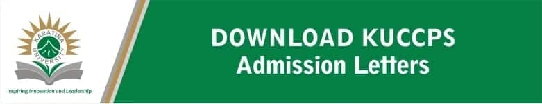 kenya universities and colleges central placement service admission letters kuccps 2018 intake kuccps admission letters download