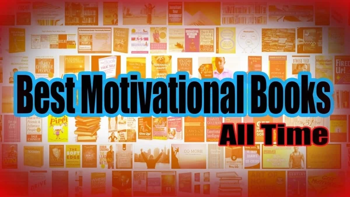 Top motivation books of all times motivational books Good motivational books