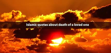 Islamic quotes about death of a loved one