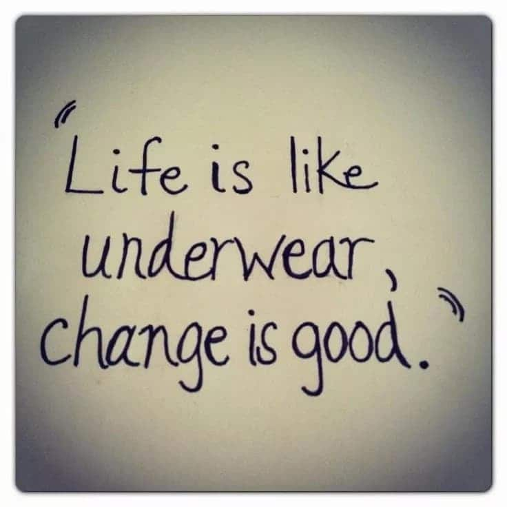 Quotes about change in life Funny quotes about changes Quotes about change and moving on
