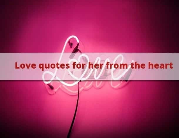 Love quotes for her from the heart (main keyword) I love you quotes for her from the heart I love you quotes images