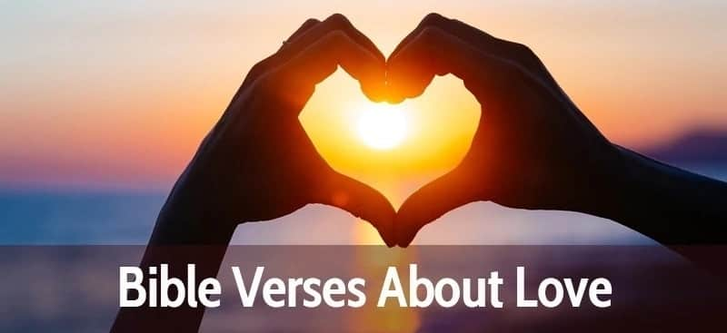 Bible verses about love and marriage, How many bible verses about love, Bible verses about not giving up on love