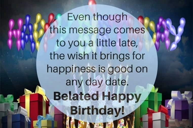 Happy belated birthday for a friend Happy belated birthday quotes Happy belated birthday images
