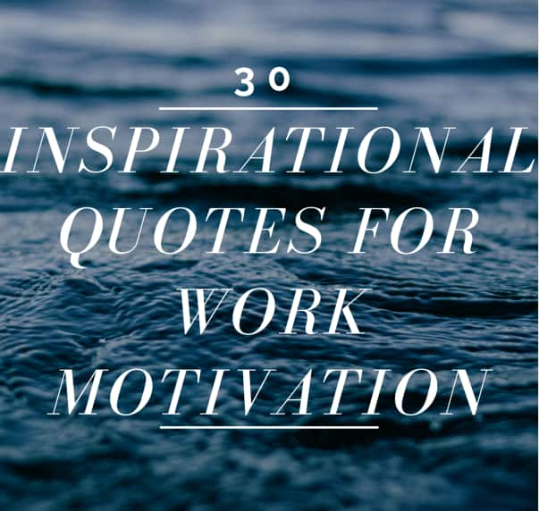 inspirational quotes for work, motivational quotes, inspirational quotes for work
