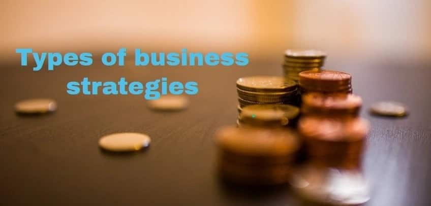 Types of business strategies, types of strategies, strategies in business