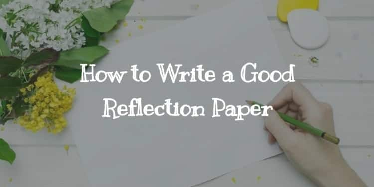 What is a reflection paper Sample reflection paper Reflection paper outline Format of reflection paper Example of a reflection paper