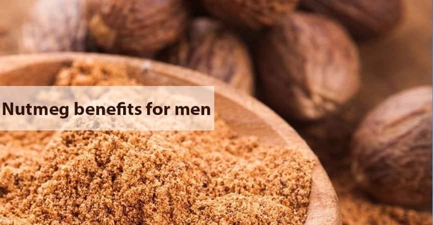 Benefits of nutmeg for men Eating nutmeg benefits Nutmeg oil benefits