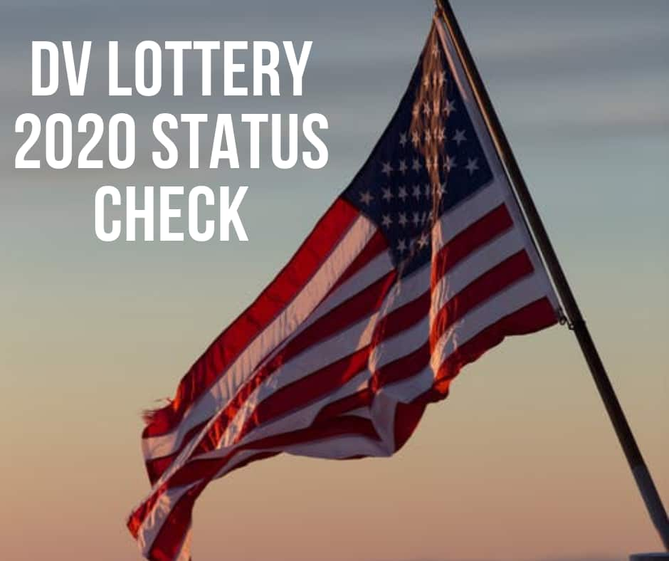 DV lottery 2020 status check - process and results