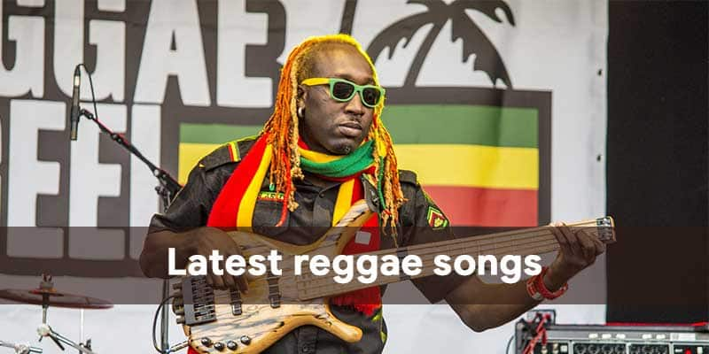 latest reggae songs