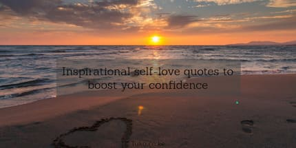 Inspirational self love quotes to boost your confidence
