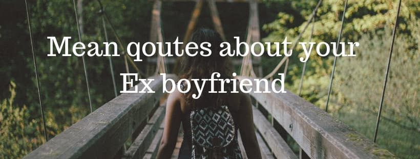 Mean quotes about your Ex-boyfriend ▷ Tuko co ke