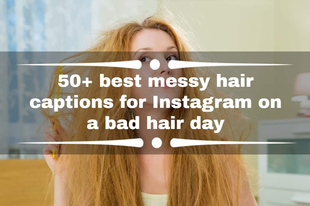 messy hair captions for Instagram