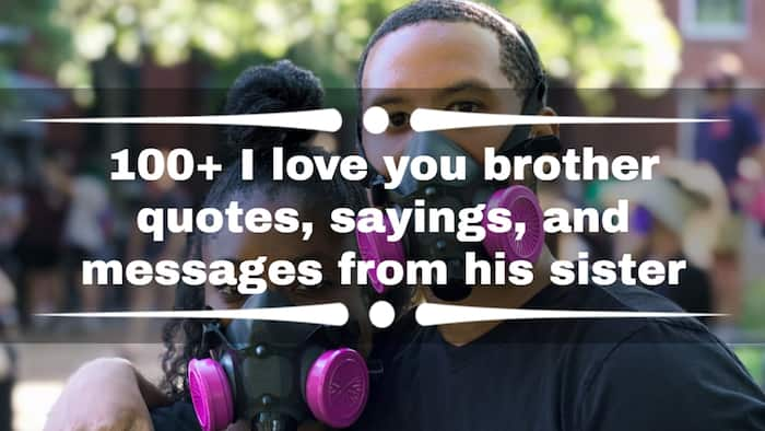 100+ I love you brother quotes, sayings, and messages from his sister