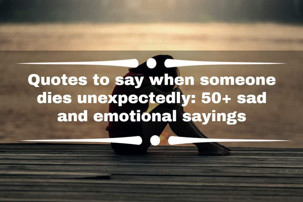 Quotes to say when someone dies unexpectedly