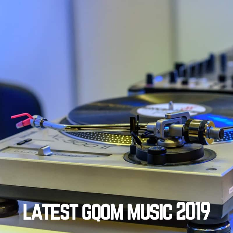 Latest Gqom music 2019 - list of songs and videos
