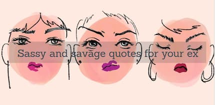 The best savage quotes for your ex