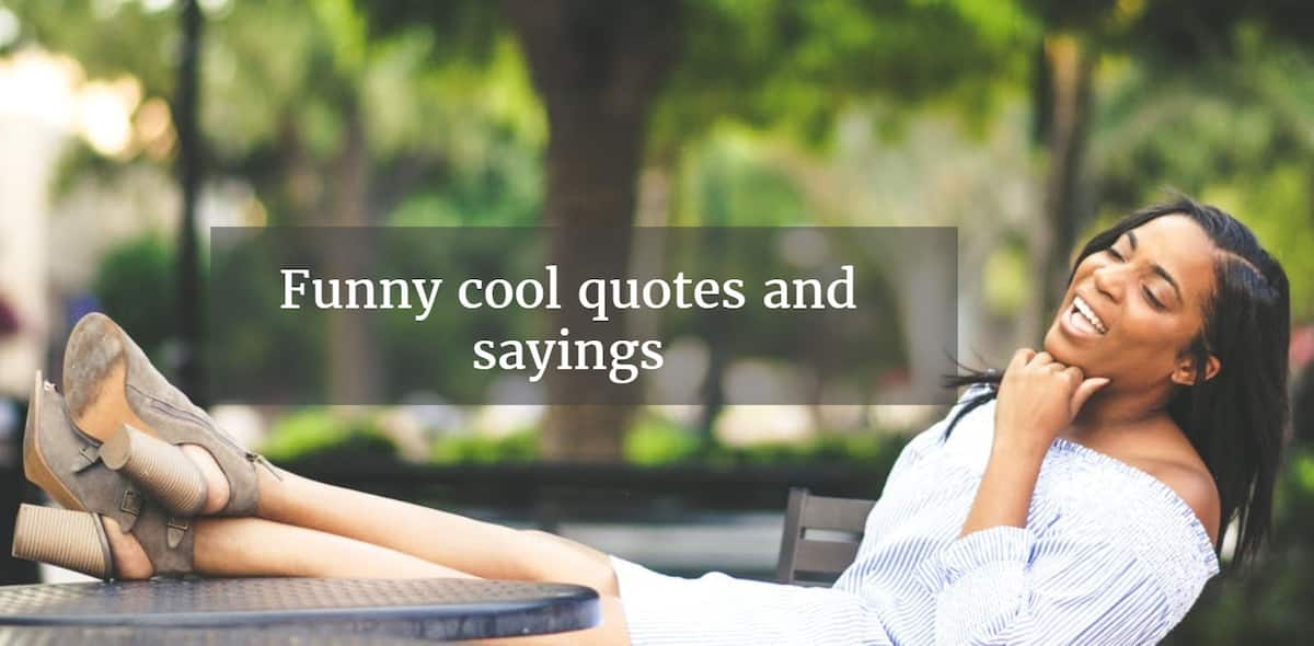 cool quotes quotes about being cool cool quotes for boys coolest quotes really cool quote