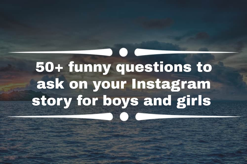 Funny questions to ask on your Instagram story