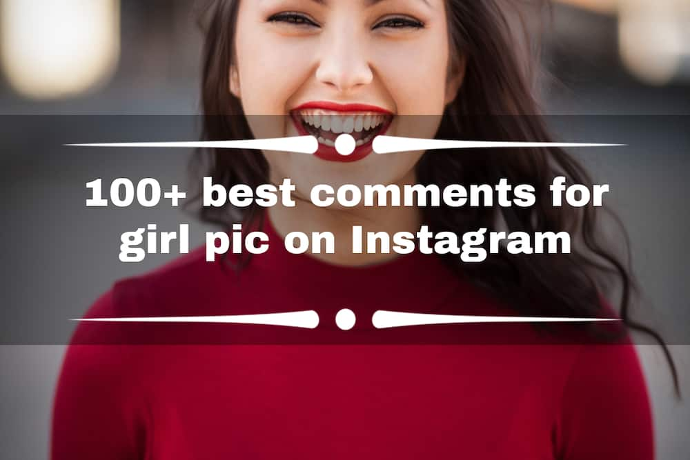 100+ best comments for girl pic on Instagram