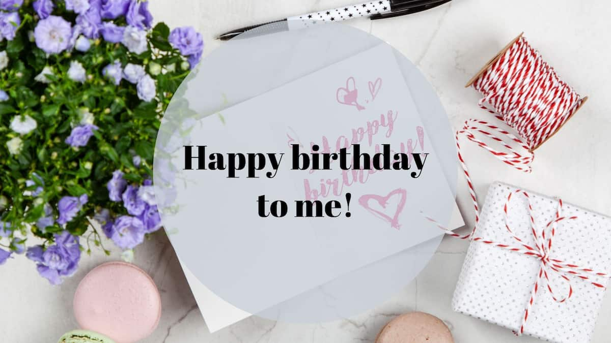 Happy Birthday To Me Best Birthday Status Messages Wishes And Quotes To Yourself