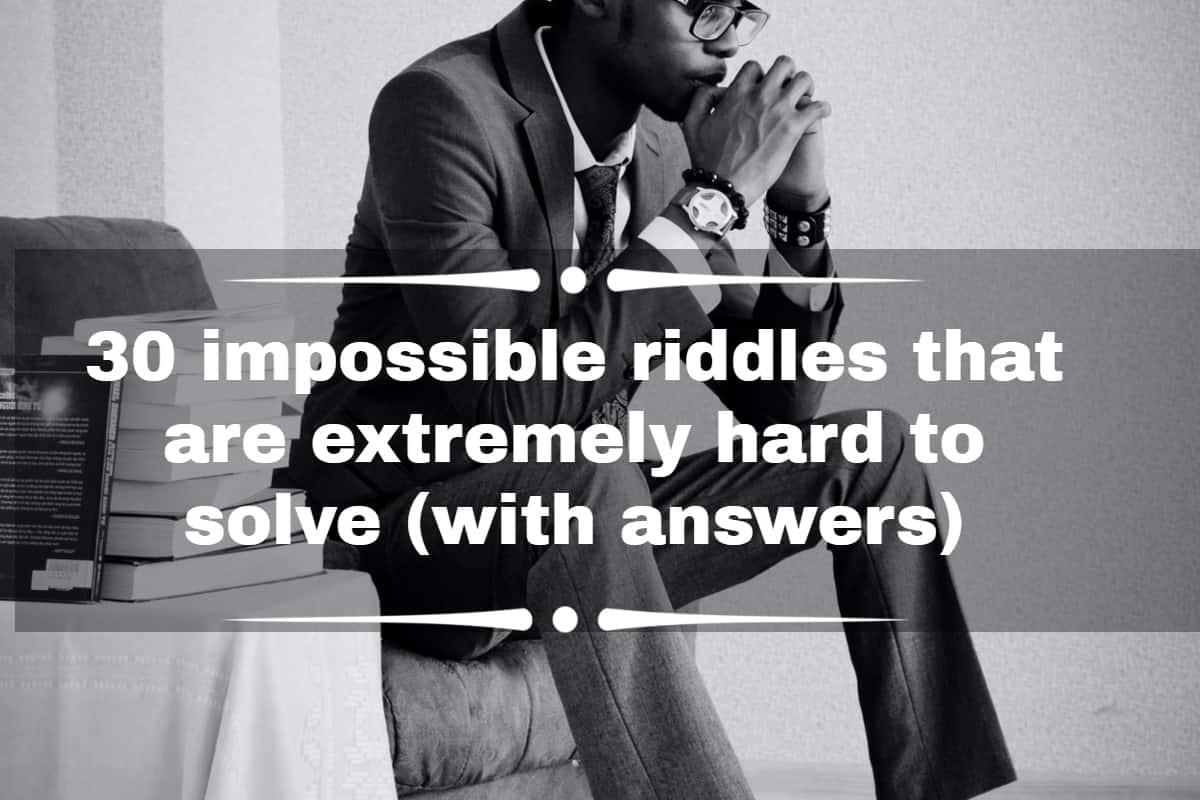 30 Impossible Riddles That Are Extremely Hard To Solve With Answers Tuko Co Ke
