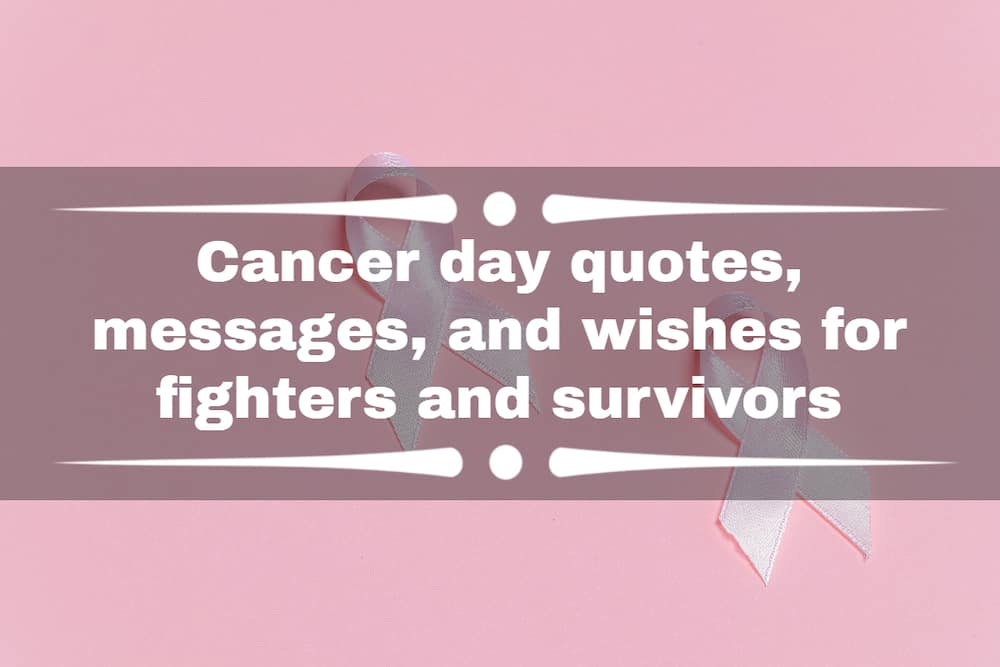 Cancer day quotes, messages, and wishes for fighters and survivors