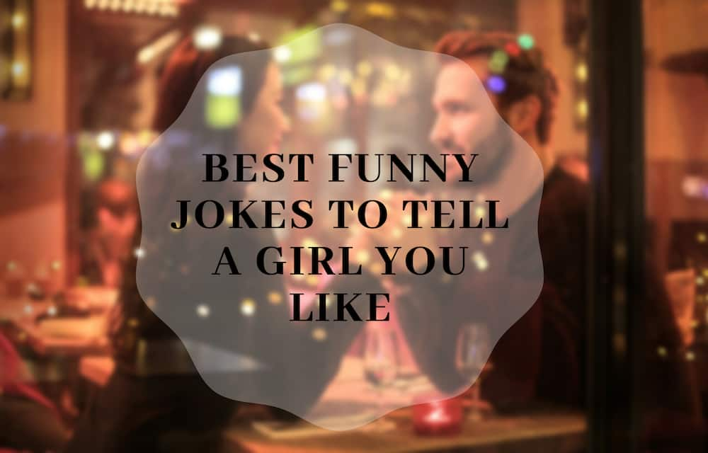 funny jokes to tell a girl you like