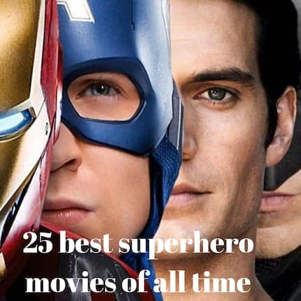 The ultimate guide to 25 best superhero movies of all time worth watching